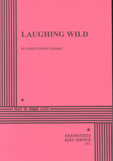 Laughing Wild By Durang, Christopher